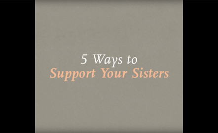 5 Ways to Support Your Sisters